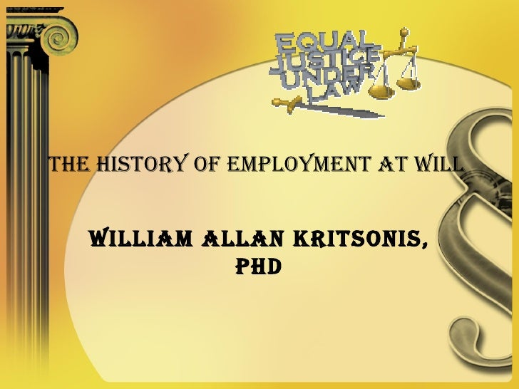 The History of Employment At Will  William Allan Kritsonis, PhD