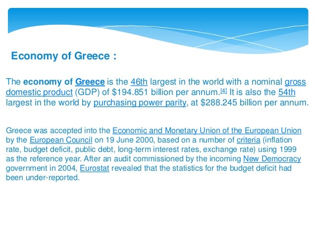 Economy of Greece : The economy of Greece is the 46th largest in the world with a nominal gross domestic product (GDP) of ...