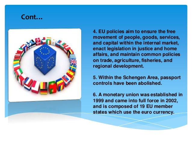 Cont… 4. EU policies aim to ensure the free movement of people, goods, services, and capital within the internal market, e...