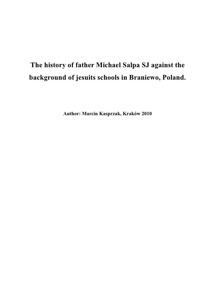 The history of father Michael Salpa SJ against thebackground of jesuits schools in Braniewo, Poland.          Author: Marc...