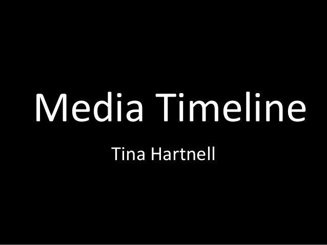 Media Timeline Tina Hartnell