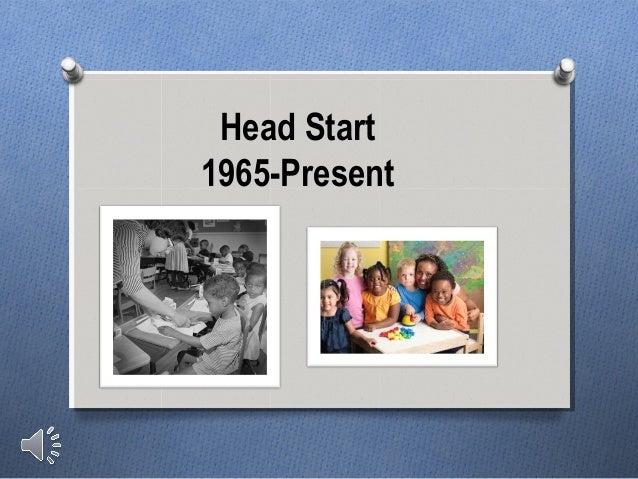 Head Start1965-Present