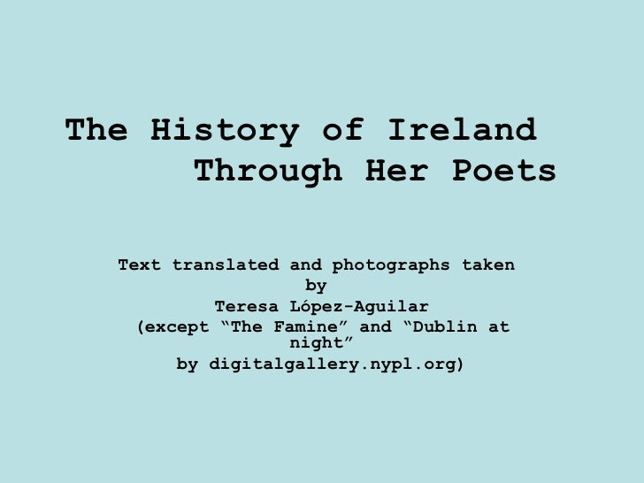"""The History of Ireland  Through Her Poets  Text translated and photographs taken  by  Teresa López-Aguilar (except """"The Fa..."""