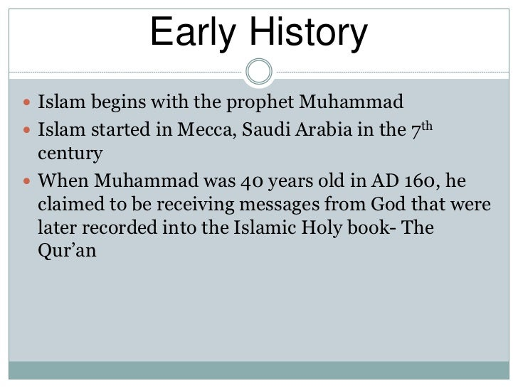 a brief history of islam Islam is a monotheistic religious tradition that developed in the middle east in the 7th century ce.