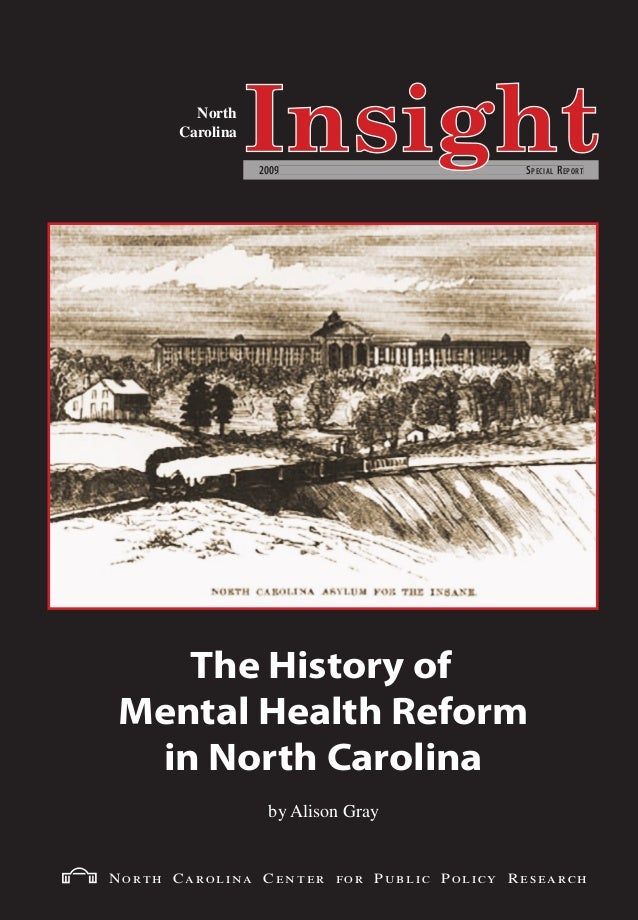 2009 SPECIAL REPORT North Carolina Center for Public Policy Research The History of Mental Health Reform in North Carolina...