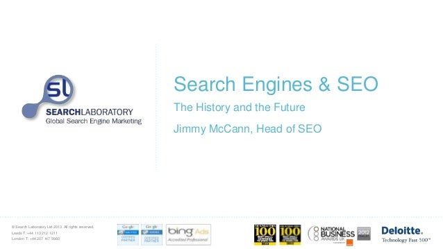 © Search Laboratory Ltd 2013. All rights reserved. Leeds T: +44 113 212 1211 London T: +44 207 147 9980 Search Engines & S...