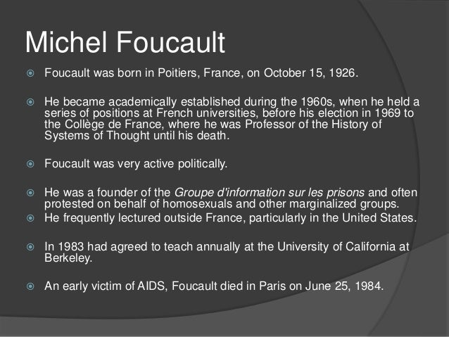 sexuality and power as discussed in the history of sexuality by michel foucault Michel foucault's study of the problems of sexuality written by mia michel foucault , a 20th century philosopher, was one of the great minds who plunged into the topic of sexuality when few writers dared to do so, publishing a three volume work, the history of sexuality , in 1976.