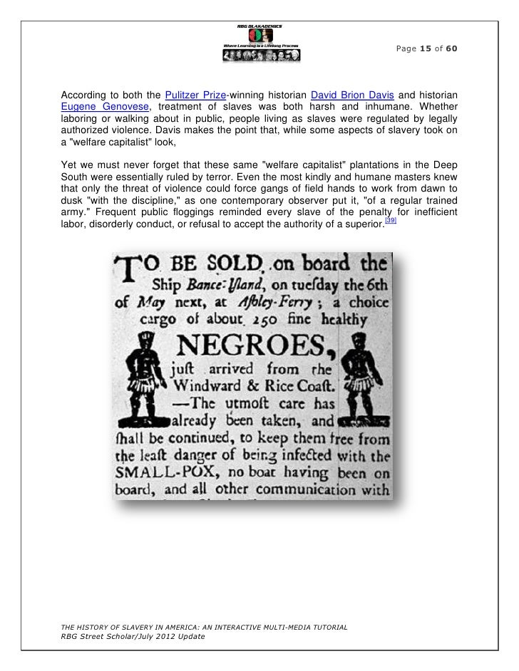 an introduction to the origins and history of slavery In 1807, the british government passed an act of parliament abolishing the slave trade throughout the british empireslavery itself would persist in the british colonies until its final abolition in 1838.