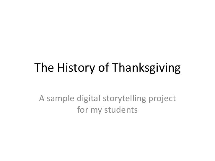 The History of ThanksgivingA sample digital storytelling project         for my students