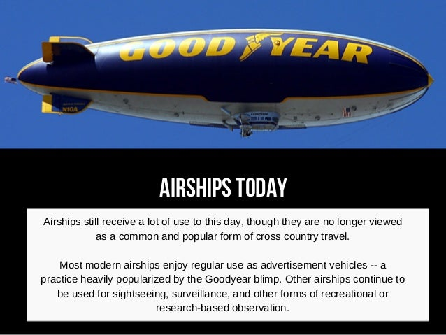the history of the airship The history of the airship : it was once expected they would be the transport of the future.