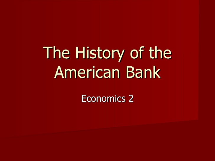 The History of the American Bank Economics 2