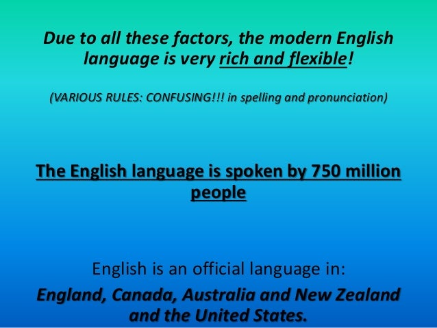the history of the english language English is a west germanic language that originated from anglo-frisian dialects brought to britain in the mid 5th to 7th centuries ad by anglo-saxon.