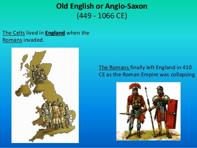 history of old english The english language is part of the germanic branch of the indo-european family of languages these indo-european languages originate from old.