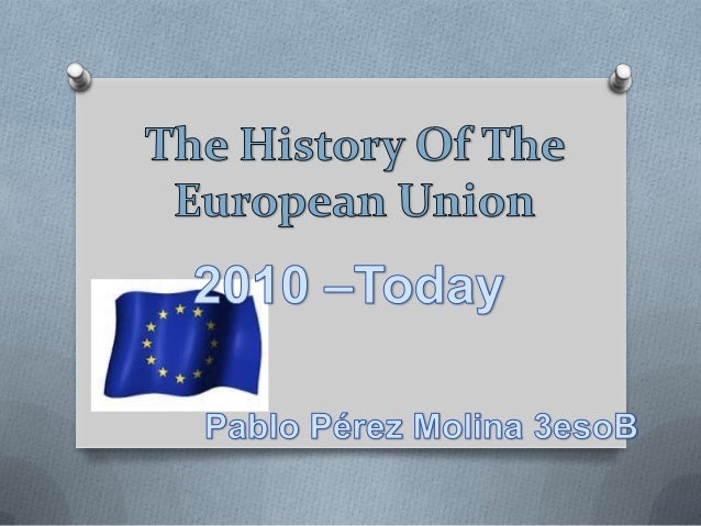 The history of the european union 2010 today