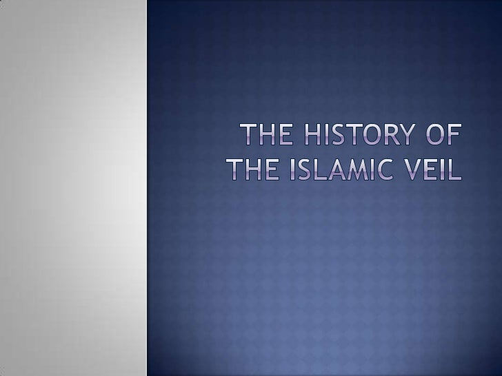 The history of the islamic veil<br />