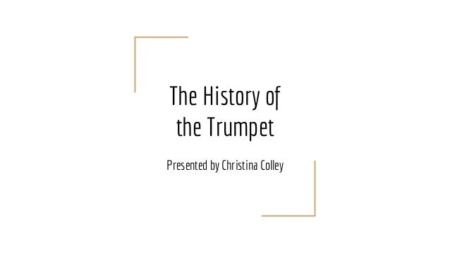 The History of the Trumpet Presented by Christina Colley