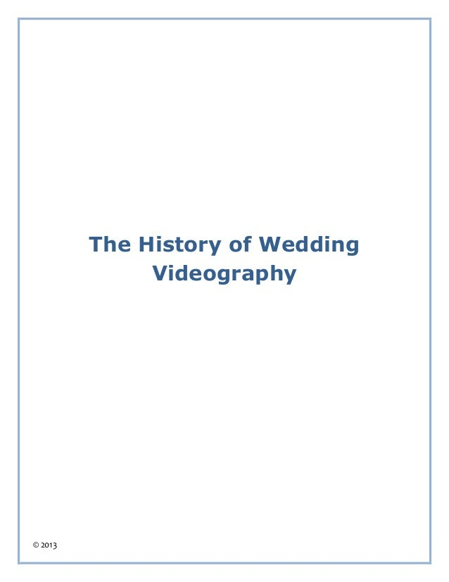 © 2013 The History of Wedding Videography