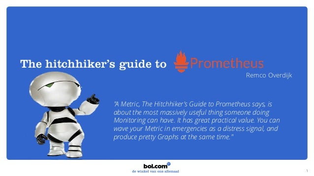 The hitchhiker's guide to Prometheus