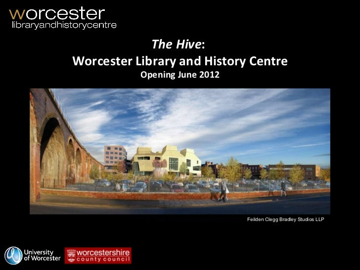 The Hive :  Worcester Library and History Centre Opening June 2012 Feilden Clegg Bradley Studios LLP
