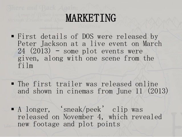 MARKETING  First details of DOS were released by Peter Jackson at a live event on March 24 (2013) – some plot events were...