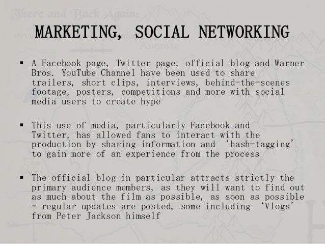 MARKETING, SOCIAL NETWORKING  A Facebook page, Twitter page, official blog and Warner Bros. YouTube Channel have been use...