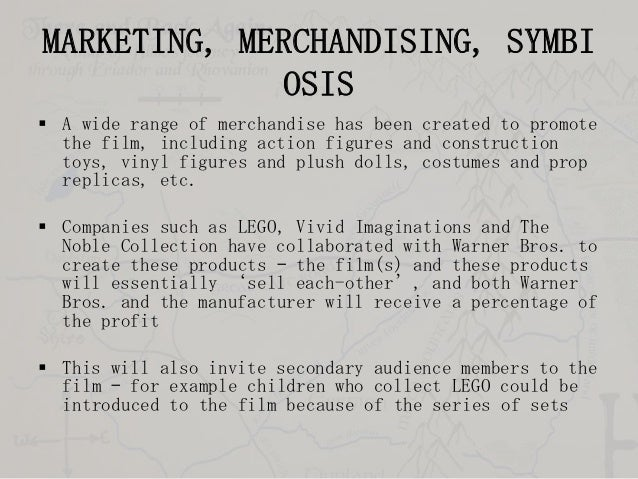 MARKETING, MERCHANDISING, SYMBI OSIS  A wide range of merchandise has been created to promote the film, including action ...