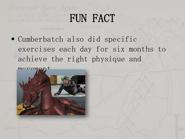 FUN FACT  Cumberbatch also did specific exercises each day for six months to achieve the right physique and movement