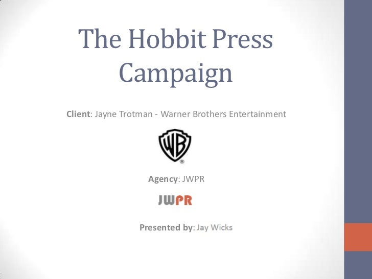 The Hobbit Press     CampaignClient: Jayne Trotman - Warner Brothers Entertainment                   Agency: JWPR         ...