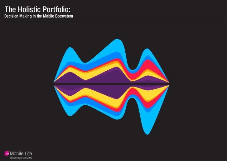 The Holistic Portfolio:Decision Making in the Mobile Ecosystem