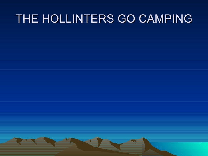 THE HOLLINTERS GO CAMPING