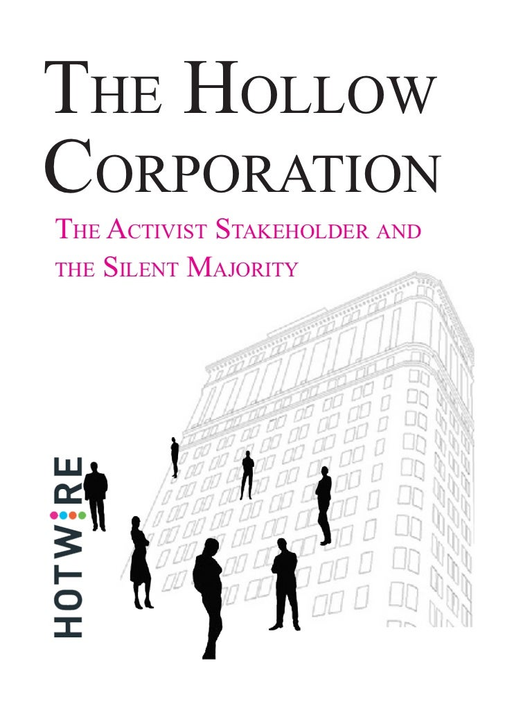 The hollowCorporaTionThe aCTivisT sTakeholder andThe silenT MajoriTy