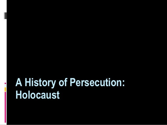 A History of Persecution: Holocaust