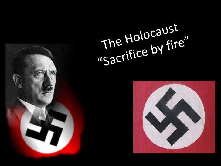 "The Holocaust""Sacrifice by fire""<br />"