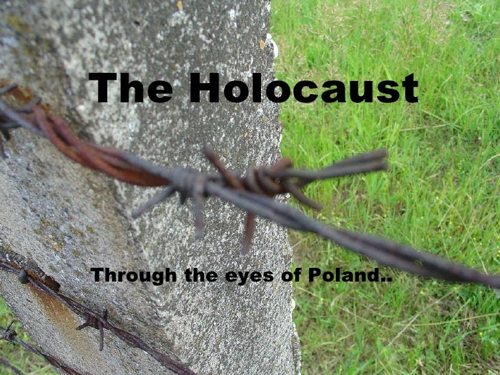 The Holocaust Through the eyes of Poland..
