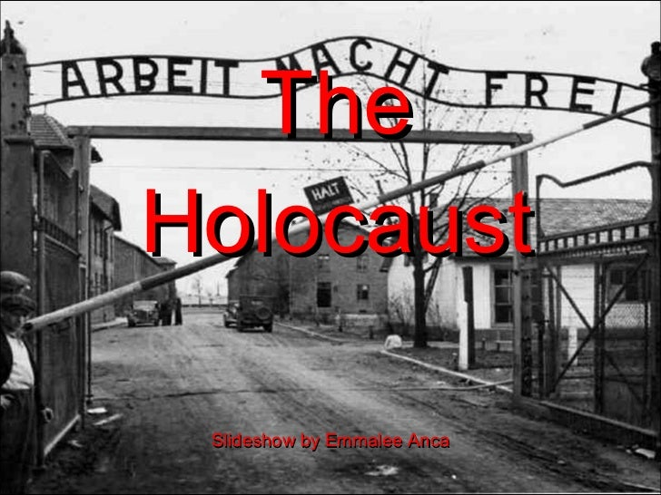 The Holocaust Slideshow by Emmalee Anca