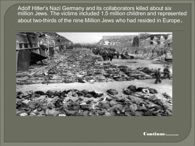 an overview of the holocaust in the nazi germany and the death of six million jewish people Holocaust and the themes and motivations behind six million paper clips the guide offers a history of the whitwell holocaust project, a description of the mass murder they were able to do this because many governments cooperated with the nazis in their plans to annihilate the jewish people or were overtaken by.