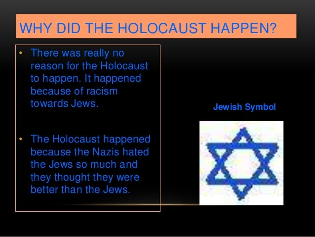 holocaust assignment About this assignment throughout this course, you have learned about nazi racial ideology and antisemitism, the alienation and persecution of europe's jews between 1933 and 1945, and the policies.