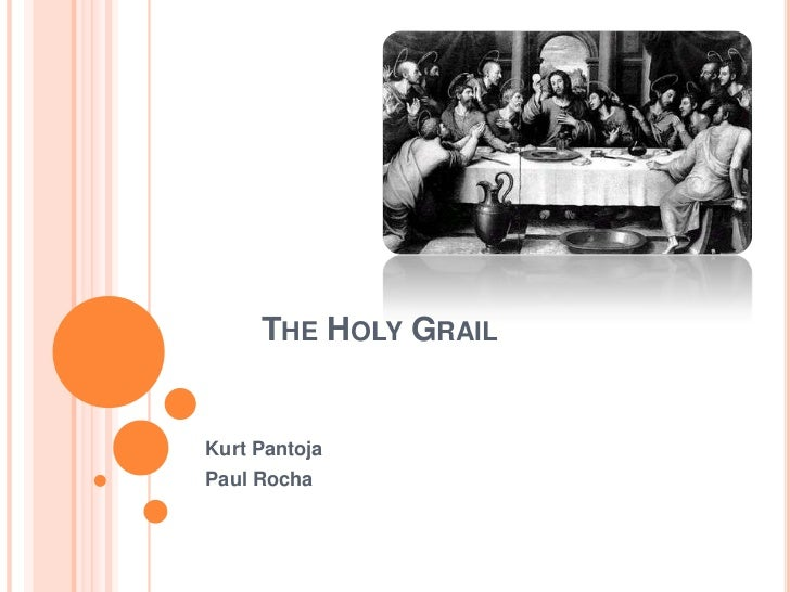 THE HOLY GRAILKurt PantojaPaul Rocha