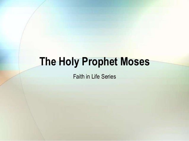 The Holy Prophet Moses Faith in Life Series