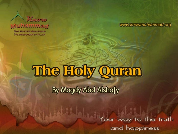 What is the Holy QuranThe Holy Quran is a compilation of the verbal revelationsgiven to the Holy Prophet Muhammad over a p...