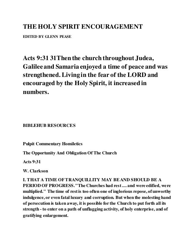 THE HOLY SPIRIT ENCOURAGEMENT EDITED BY GLENN PEASE Acts 9:31 31Thenthe church throughout Judea, Galileeand Samaria enjoye...