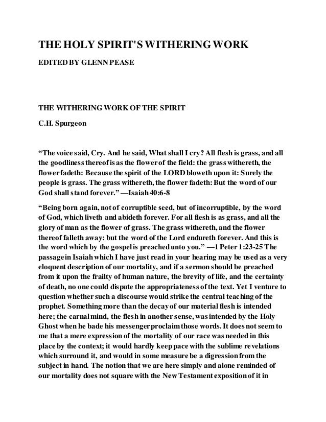 "THE HOLY SPIRIT'S WITHERINGWORK EDITED BY GLENN PEASE THE WITHERING WORK OF THE SPIRIT C.H. Spurgeon ""The voice said, Cry...."