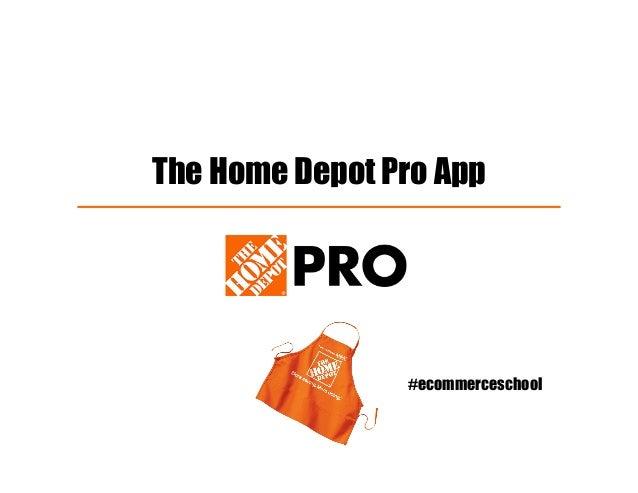 The Home Depot Pro App #ecommerceschool