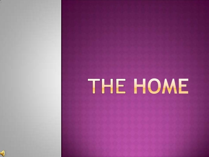 the home<br />