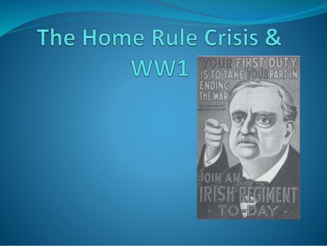 """John Redmond and Home Rule  John Redmond was leader of the Home Rule Party  Wanted """"Semi-independence"""" from Britain  In..."""