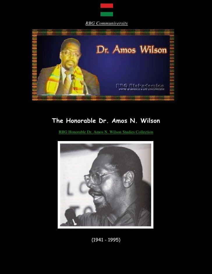 RBG CommuniversityThe Honorable Dr. Amos N. Wilson  RBG Honorable Dr. Amos N. Wilson Studies Collection                   ...