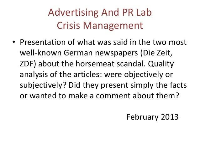 Advertising And PR LabCrisis Management• Presentation of what was said in the two mostwell-known German newspapers (Die Ze...