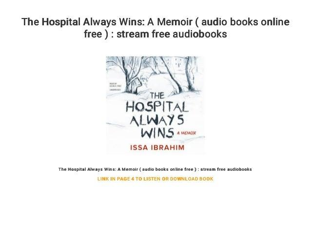 The Hospital Always Wins: A Memoir ( audio books online free ) : stream free audiobooks The Hospital Always Wins: A Memoir...
