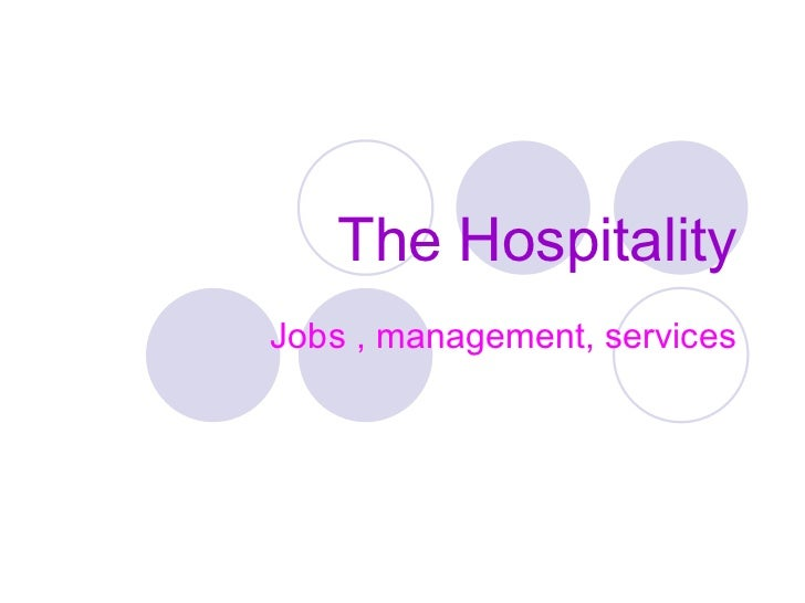 The Hospitality Jobs , management, services
