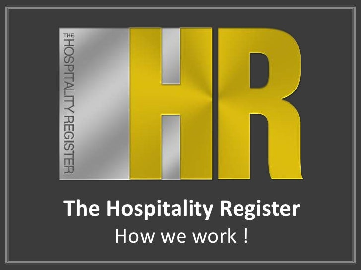 The Hospitality Register     How we work !